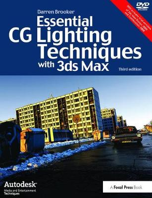 Essential CG Lighting Techniques with 3ds Max - Darren Brooker
