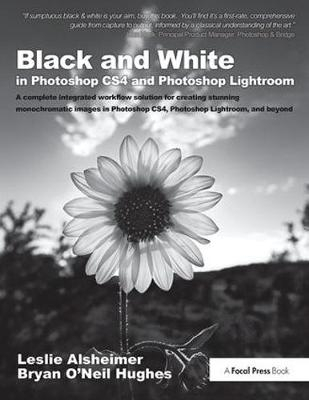 Black and White in Photoshop CS4 and Photoshop Lightroom - Leslie Alsheimer