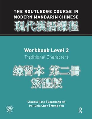 Routledge Course in Modern Mandarin Chinese Workbook 2 (Traditional) - Claudia Ross