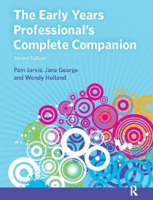 The Early Years Professional's Complete Companion - Pam Jarvis