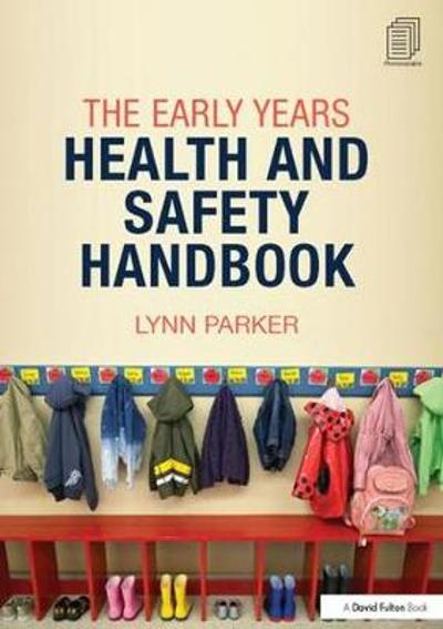 The Early Years Health and Safety Handbook - Lynn Parker