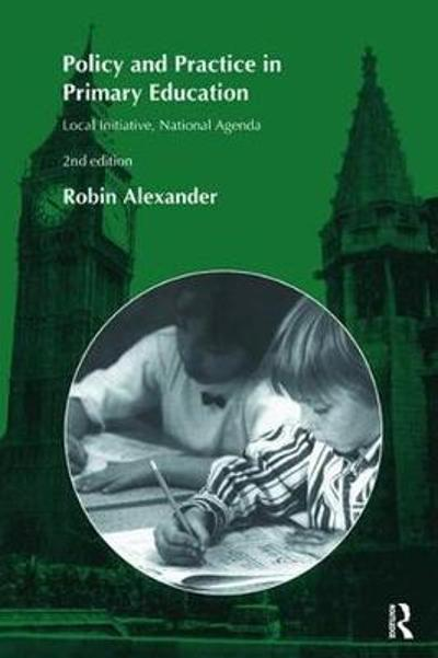 Policy and Practice in Primary Education - Robin Alexander