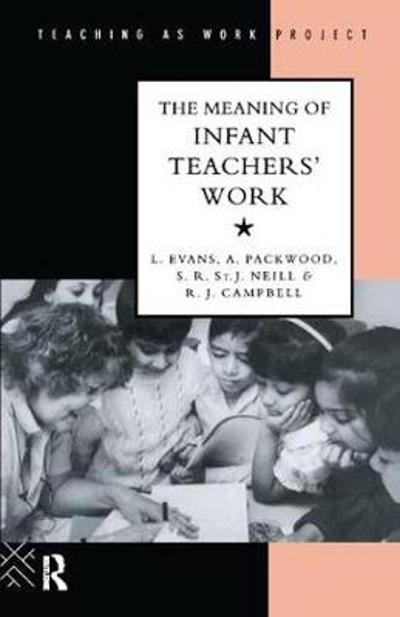 The Meaning of Infant Teachers' Work - Linda Evans