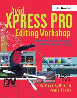 Avid Xpress Pro Editing Workshop - Steve Hullfish