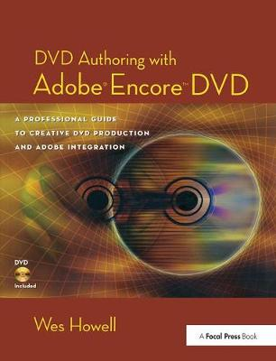 DVD Authoring with Adobe Encore DVD - Wes Howell