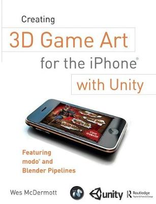 Creating 3D Game Art for the iPhone with Unity - Wes McDermott