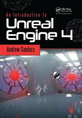 An Introduction to Unreal Engine 4 - Andrew Sanders