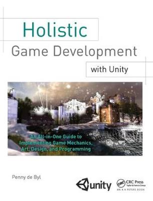 Holistic Game Development with Unity - Penny de Byl