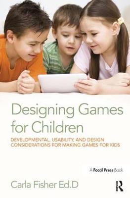 Designing Games for Children - Carla Fisher