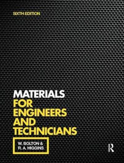 Materials for Engineers and Technicians - William Bolton