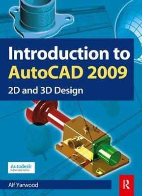 Introduction to AutoCAD 2009 - Alf Yarwood