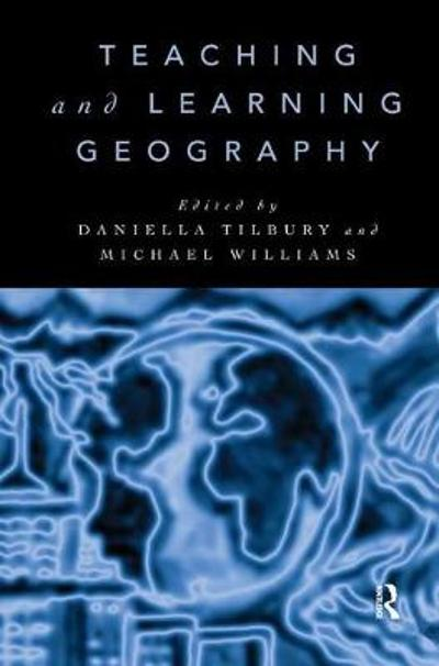 Teaching and Learning Geography - Daniella Tilbury