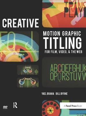 Creative Motion Graphic Titling for Film, Video, and the Web - Yael Braha