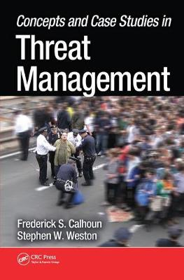Concepts and Case Studies in Threat Management - Frederick S. Calhoun