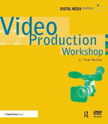 Video Production Workshop - Tom Wolsky