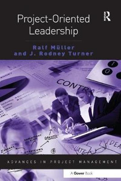 Project-Oriented Leadership - Ralf Muller