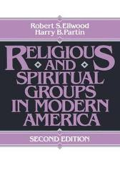 Religious and Spiritual Groups in Modern America - Robert Ellwood