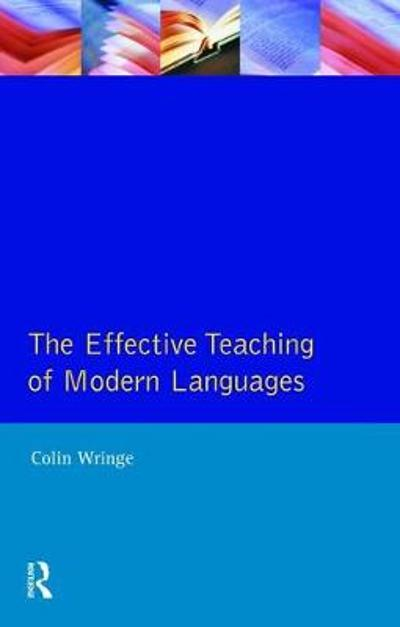 Effective Teaching of Modern Languages - C.A. Wringe