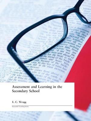 Assessment and Learning in the Secondary School - Prof. E. C. Wragg