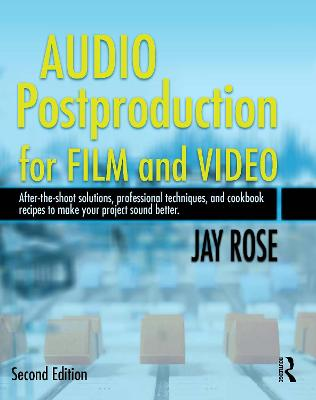 Audio Postproduction for Film and Video - Jay Rose