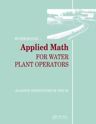 Applied Math for Water Plant Operators - Workbook - Joanne K. Price