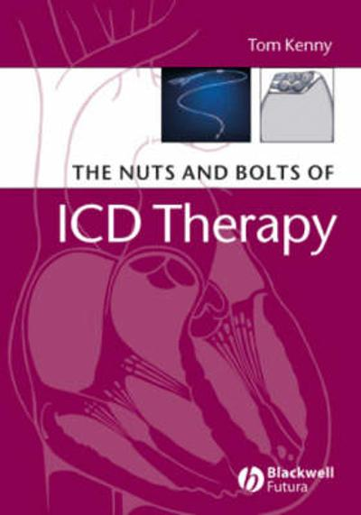 The Nuts and Bolts of ICD Therapy - Tom Kenny