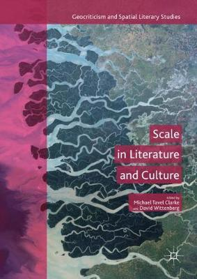 Scale in Literature and Culture - Michael Tavel Clarke