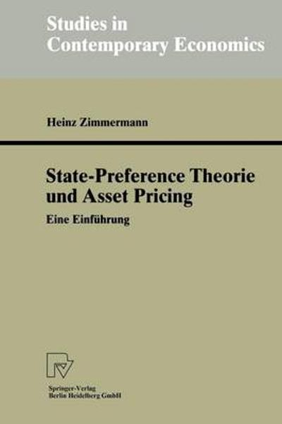 State-Preference Theorie Und Asset Pricing - Heinz Zimmermann