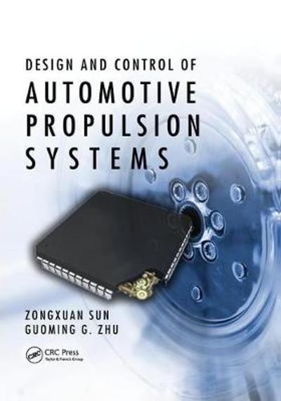 Design and Control of Automotive Propulsion Systems - Zongxuan Sun