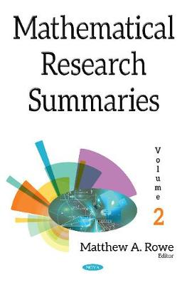 Mathematical Research Summaries (with Biographical Sketches) - Matthew A. Rowe