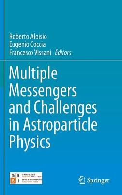 Multiple Messengers and Challenges in Astroparticle Physics - Roberto Aloisio