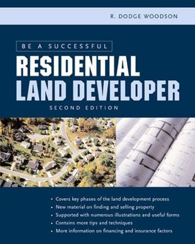 Be a Successful Residential Land Developer - R. Woodson
