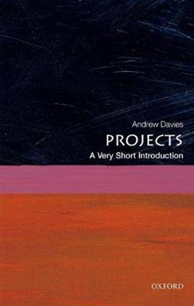 Projects: A Very Short Introduction - Andrew Davies