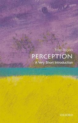 Perception: A Very Short Introduction - Brian Rogers