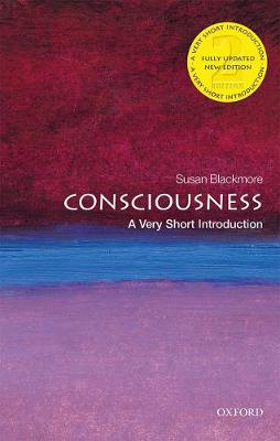 Consciousness: A Very Short Introduction - Susan Blackmore