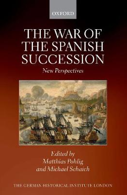 The War of the Spanish Succession - Matthias Pohlig