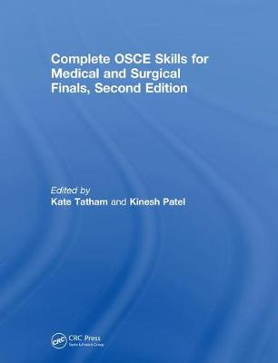 Complete OSCE Skills for Medical and Surgical Finals - Kate Tatham