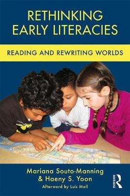 Rethinking Early Literacies - Mariana Souto-Manning