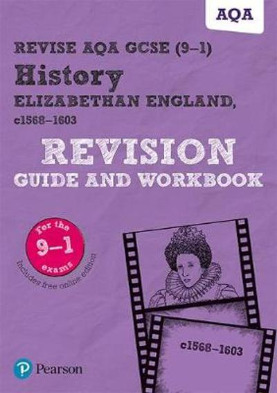 Revise AQA GCSE (9-1) History Elizabethan England, c1568-1603 Revision Guide and Workbook - Brian Dowse
