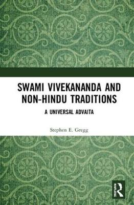 Swami Vivekananda and Non-Hindu Traditions - Stephen E. Gregg