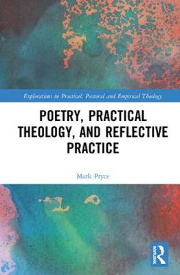 Practical Theology, Poetry and Reflective Practice - Mark Pryce