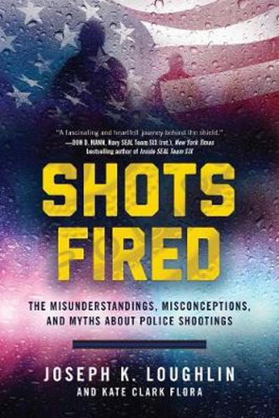 Shots Fired - Joseph K. Loughlin
