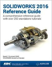 SOLIDWORKS 2016 Reference Guide (Including unique access code) - David Planchard
