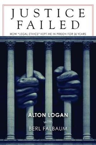 Justice Failed - Alton Logan
