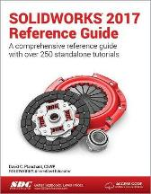 SOLIDWORKS 2017 Reference Guide (Including unique access code) - David Planchard