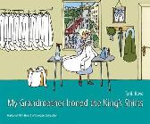 My Grandmother Ironed the King's Shirts - Torill Kove