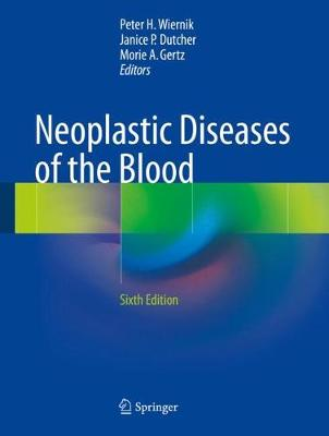 Neoplastic Diseases of the Blood - Peter H. Wiernik