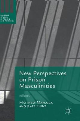 New Perspectives on Prison Masculinities - Matthew Maycock