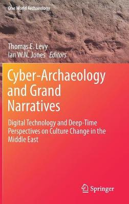 Cyber-Archaeology and Grand Narratives - Thomas Levy
