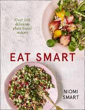 Eat Smart - Over 140 Delicious Plant-Based Recipes - Niomi Smart